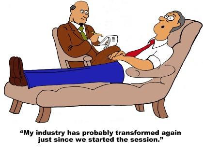 Business cartoon showing businessman with therapist and saying, 'my industry has probably transformed again just since we started this session'.